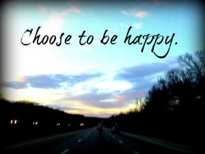 I Choose to Be a Happy Person
