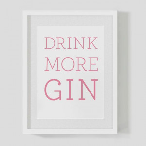 DRINK MORE GIN – typographic quote poster print – custom ...