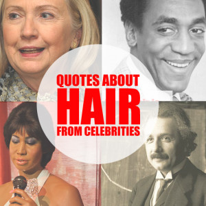 ... and thinkers throughout the ages share about their thoughts on hair