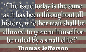 ... govern himself or be ruled by a small elite.