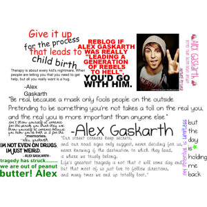 ... Alex Gaskarth quotes as an apology.Sorry Alex, Jack, Rian, and Zack