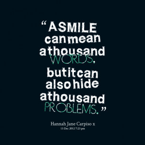 Quotes Picture: a smile can mean a thousand words, but it can also ...