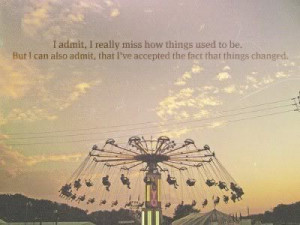 admit, I really miss how things used to be. But I can also admit ...