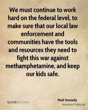 Mark Kennedy - We must continue to work hard on the federal level, to ...