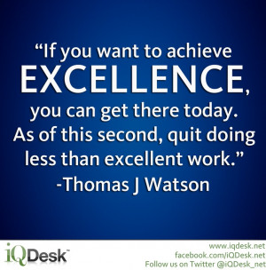 ", quit doing less-than-excellent work."" -Thomas J Watson #quote ..."