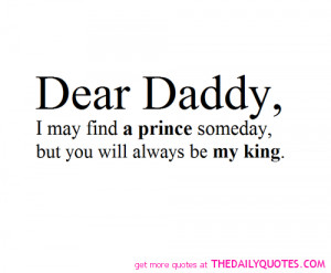 dear daddy prince king quotes family father daughter quote pictures