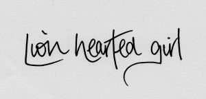 Heart Of A Lion Quotes Lion hearted girl