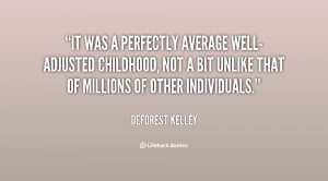 quote-DeForest-Kelley-it-was-a-perfectly-average-well-adjusted-132780 ...