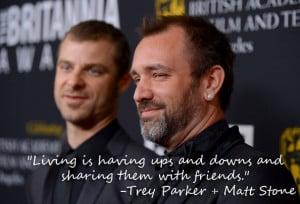 Trey Parker and Matt Stone – Matt's Quote of the Day