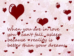 When You Are In Love You Can't Fall Asleep Because Reality Is Better ...