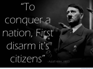 Adolf-Hitler-quote-on-disarming-citizens.jpg