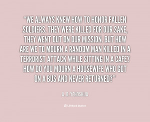 quote-A.-B.-Yehoshua-we-always-knew-how-to-honor-fallen-36722.png