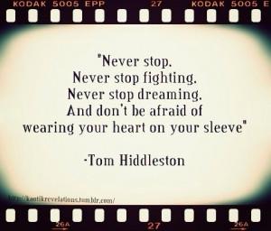 Tom Hiddleston quote; I love that man.