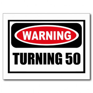 Warning TURNING 50 Postcard