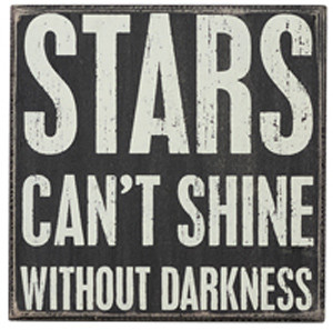 Stars Can't Shine Without Darkness Box Sign