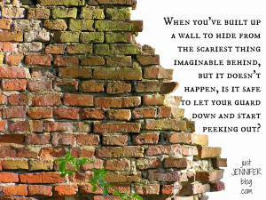 brick wall guard down Family Let Down Quotes