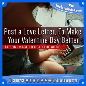Post a Love Letter, To Make Your Valentine Day Better