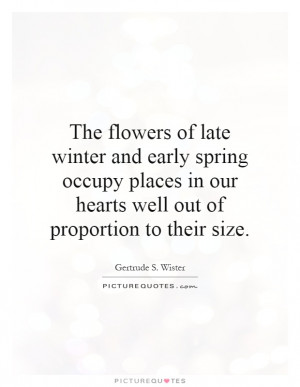 The flowers of late winter and early spring occupy places in our ...