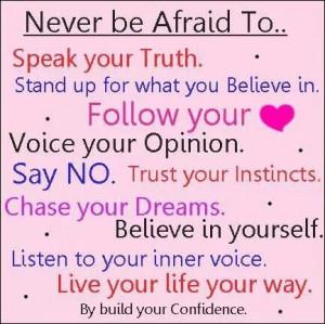 Never be afraid!