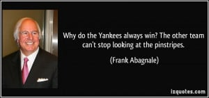 Why do the Yankees always win? The other team can't stop looking at ...