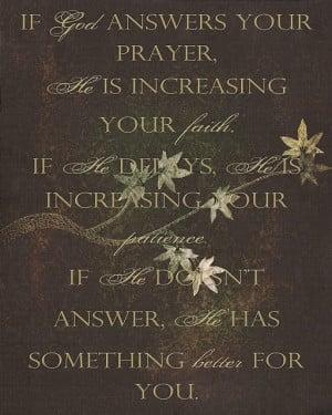 Answered prayers.