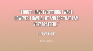 quote-Elizabeth-Daily-i-dont-i-have-everything-i-want-126141.png