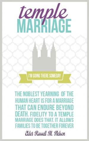... temple marriage does that. It allows families to be together forever