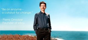 Be the change. A business quote from Pierre Omidyar, Founder of eBay ...