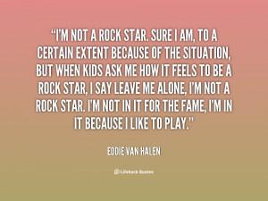 quote-Eddie-Van-Halen-im-not-a-rock-star-sure-i-17263.png