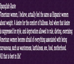 Spanglish Quote .. American women feel the same way as Hispanic women ...