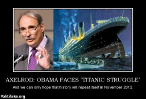 axelrod-obama-faces-titanic-struggle-obama-failure-titanic-d-politics ...