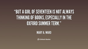 But a girl of seventeen is not always thinking of books, especially in ...