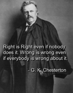 gk chesterton, quotes, sayings, right, wrong, wisdom