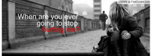 stop hurting me Profile Facebook Covers