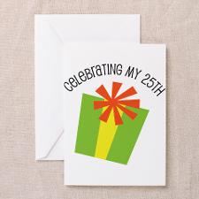 Celebrating My 25th Birthday Greeting Card for