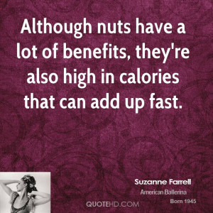 Although nuts have a lot of benefits, they're also high in calories ...