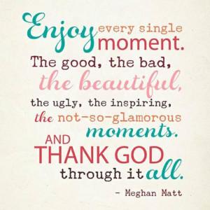 Enjoy every Single Moment...