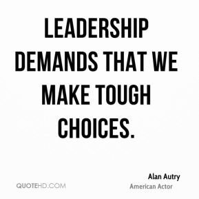alan-autry-alan-autry-leadership-demands-that-we-make-tough.jpg