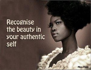 Recognise the beauty in your authentic self -- Miss Fiyah