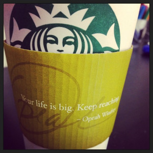 My #starbucks had an inspirational quote this morning. #oprah # ...