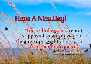 Inspiring Good Morning quotes about life challenges, Have A Nice Day