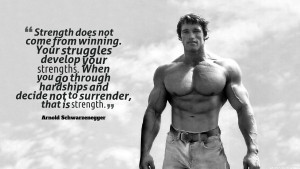Home » Quotes » Arnold Schwarzenegger Strength Quotes Wallpaper