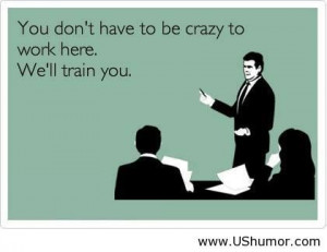 Crazy people work here US Humor - Funny pictures, Quotes, Pics, Photos ...