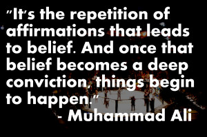Repetition Of Affirmations That Leads To Belief. And Once That Belief ...