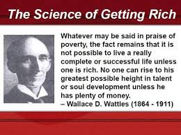 Wallace Wattles taught me that learning how to become wealthy isn't ...