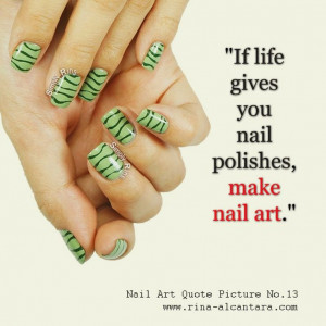 Nail Art Quote No.13 #nailartquote
