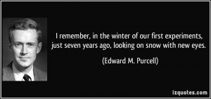 More Edward M. Purcell Quotes