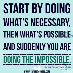 quotes do the impossible quotes starting quotes start by doing ...