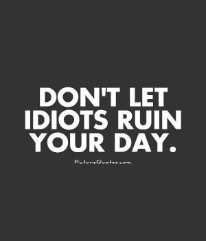 Idiot Quotes