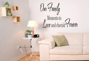 Our Family Moments to Love and Cherish Wall Quote Vinyl Art Decal ...